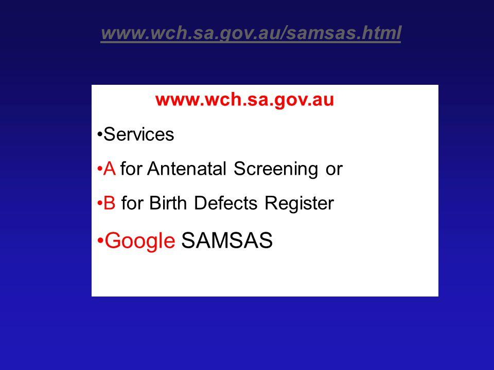 Google SAMSAS www.wch.sa.gov.au/samsas.html www.wch.sa.gov.au Services