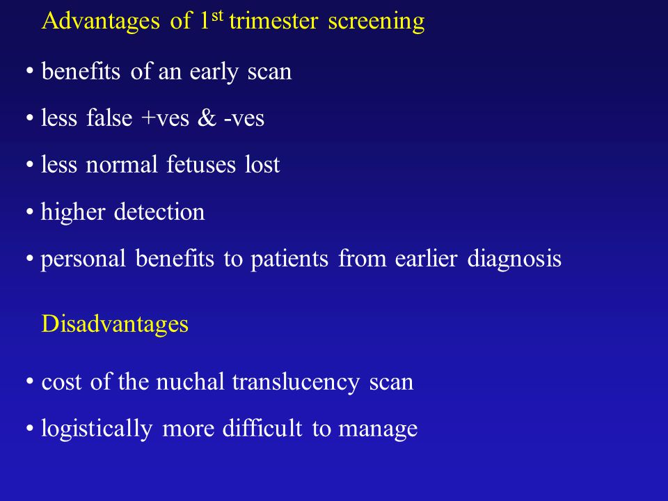 Advantages of 1st trimester screening