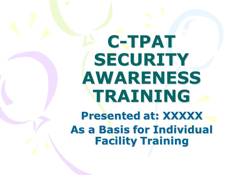 C-TPAT SECURITY AWARENESS TRAINING