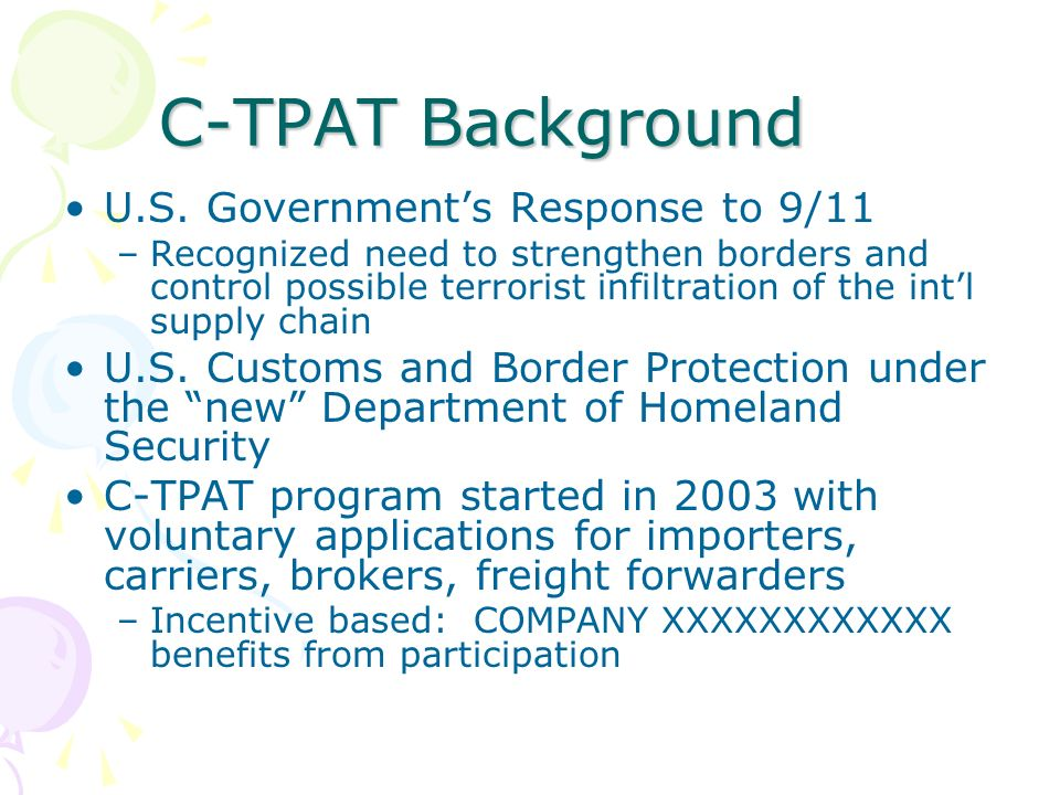 C-TPAT Background U.S. Government's Response to 9/11