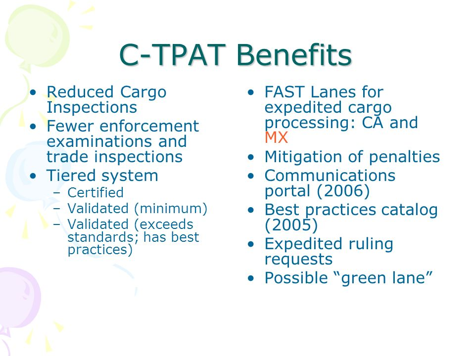 C-TPAT Benefits Reduced Cargo Inspections