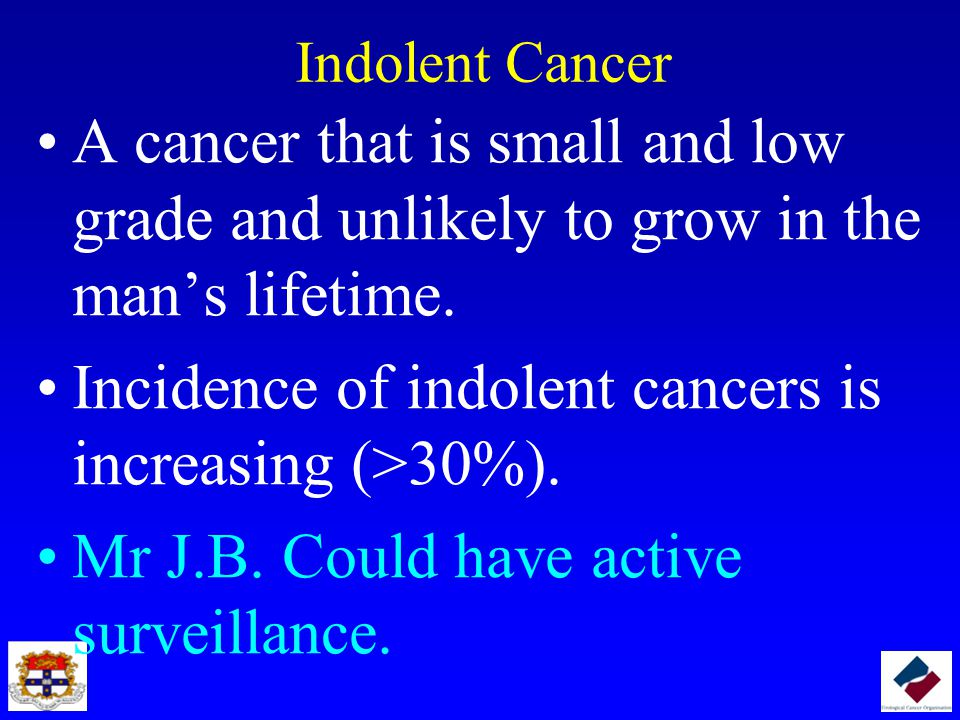 Incidence of indolent cancers is increasing (>30%).