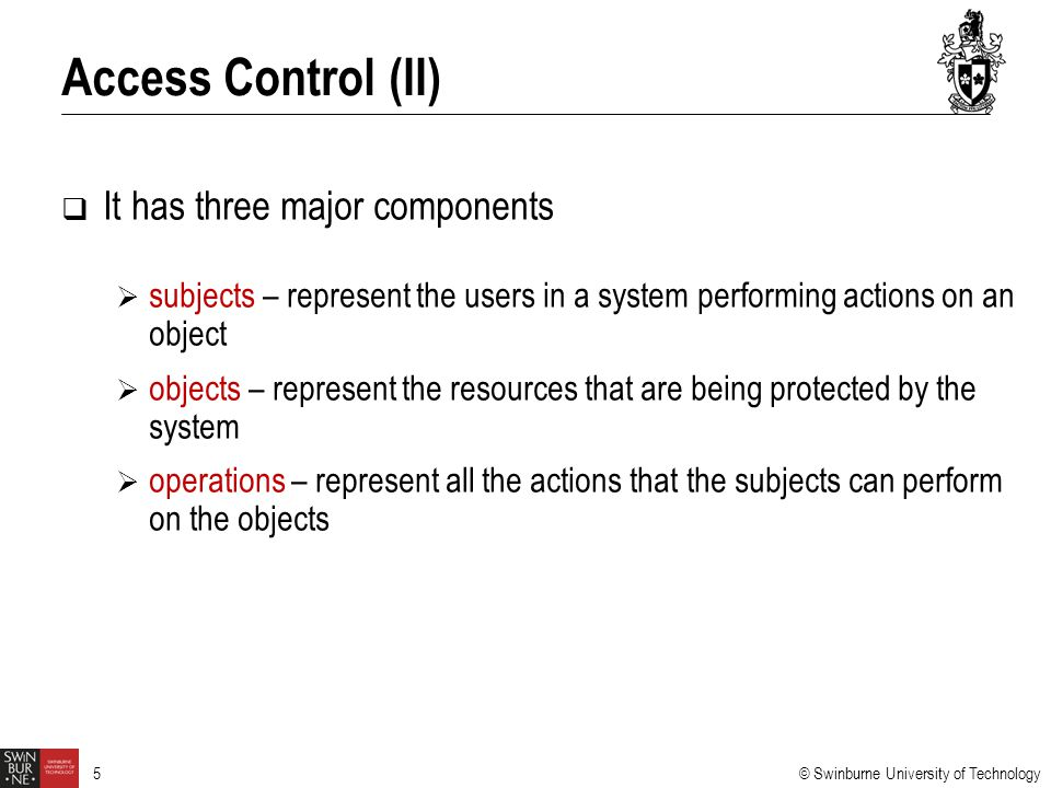 Access Control (II) It has three major components