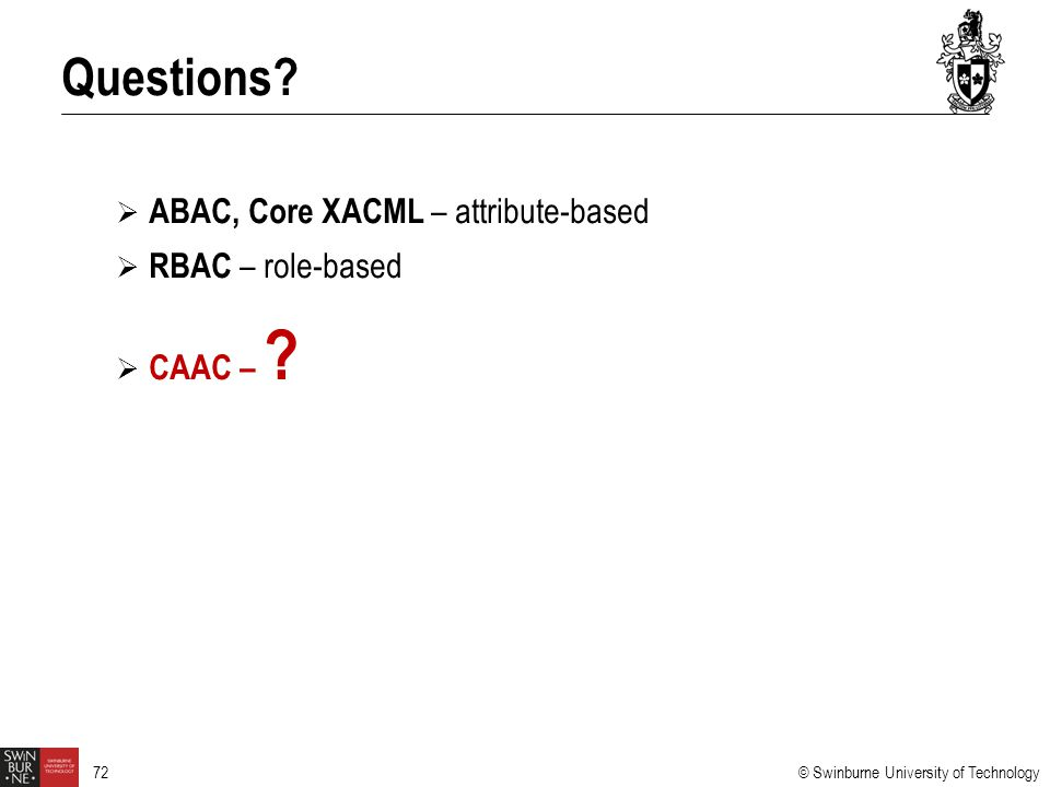 Questions ABAC, Core XACML – attribute-based RBAC – role-based
