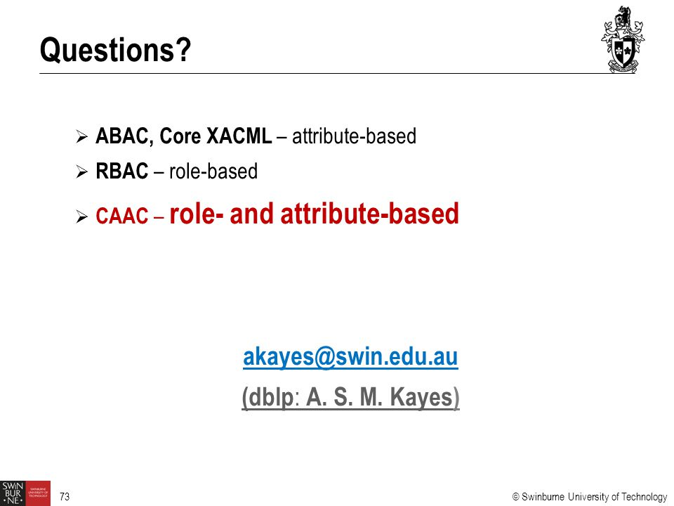 Questions akayes@swin.edu.au (dblp: A. S. M. Kayes)