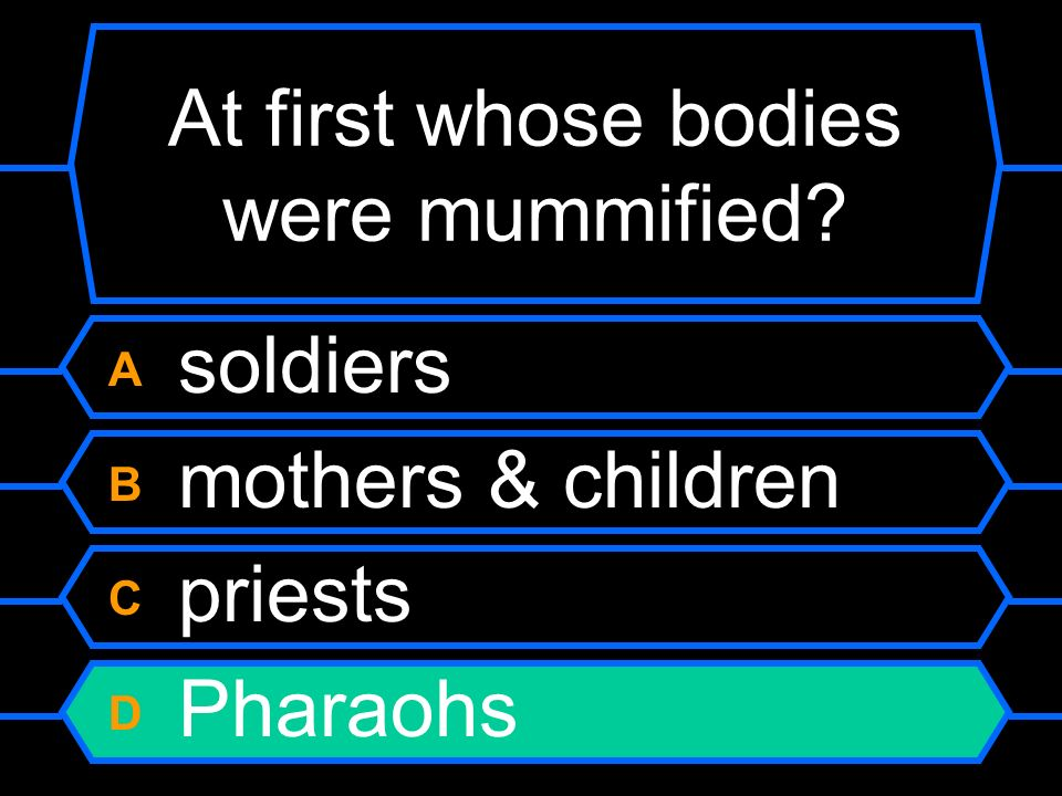 At first whose bodies were mummified