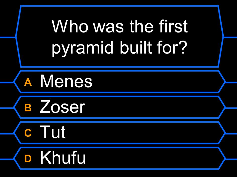Who was the first pyramid built for