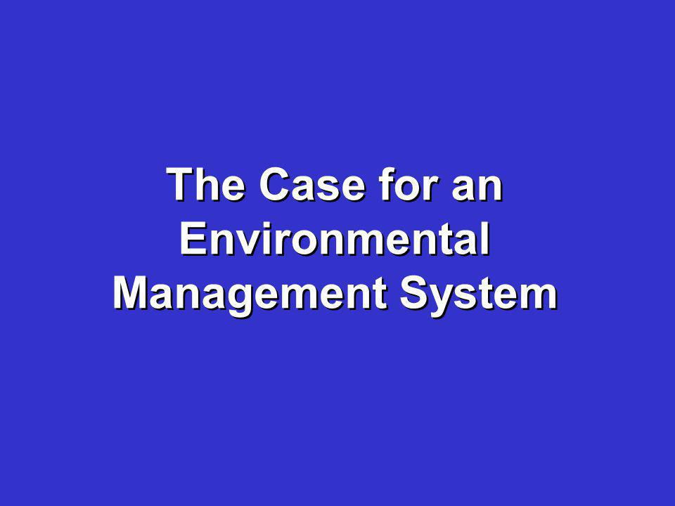 The Case for an Environmental Management System