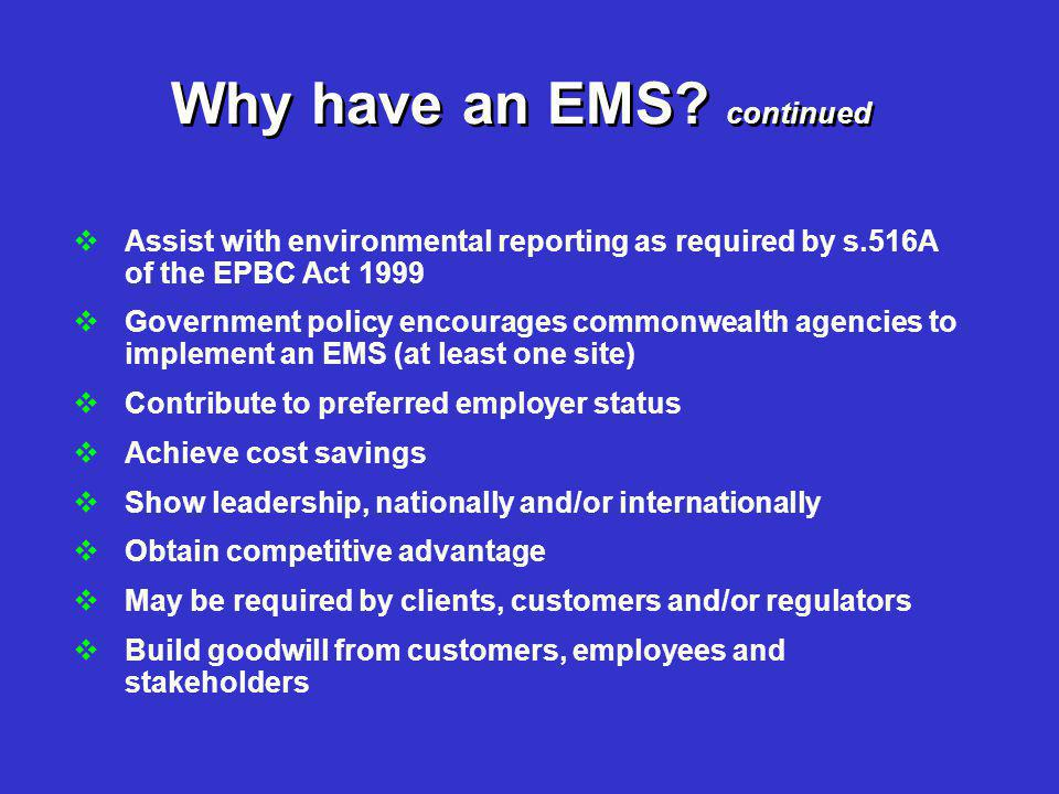 Why have an EMS continued