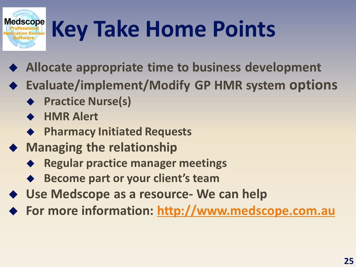 Key Take Home Points Allocate appropriate time to business development