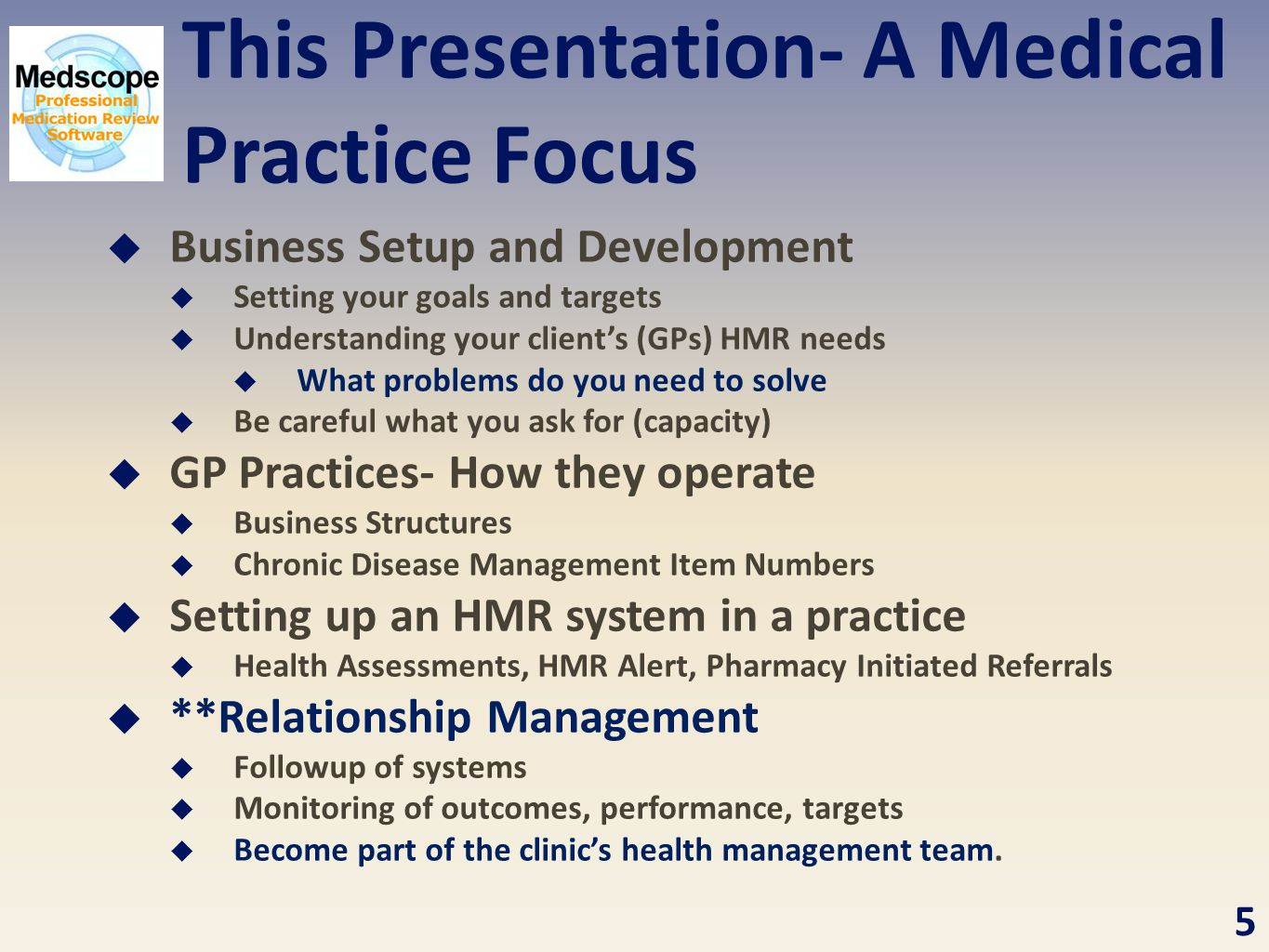 This Presentation- A Medical Practice Focus