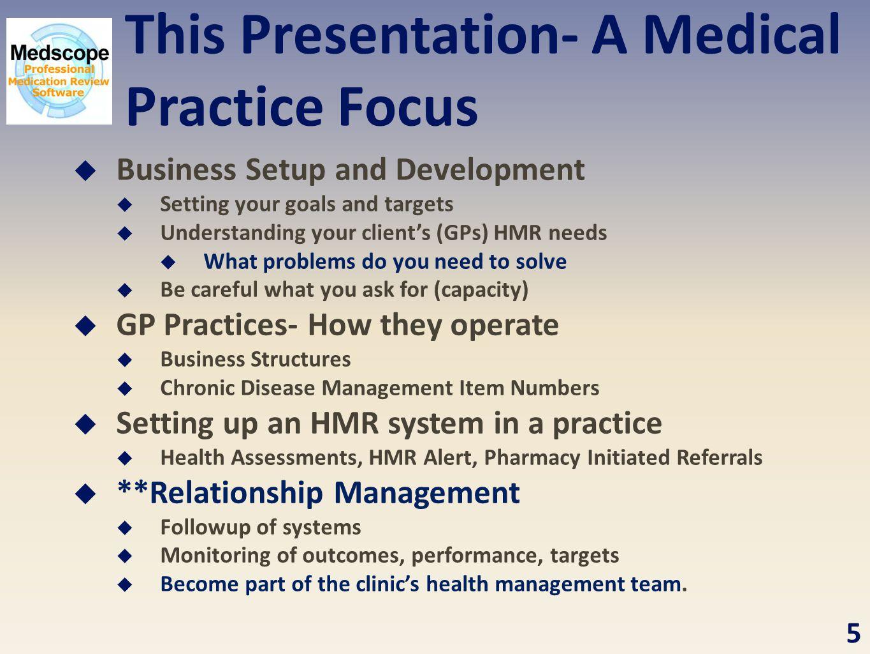 This Presentation- A Medical Practice Focus