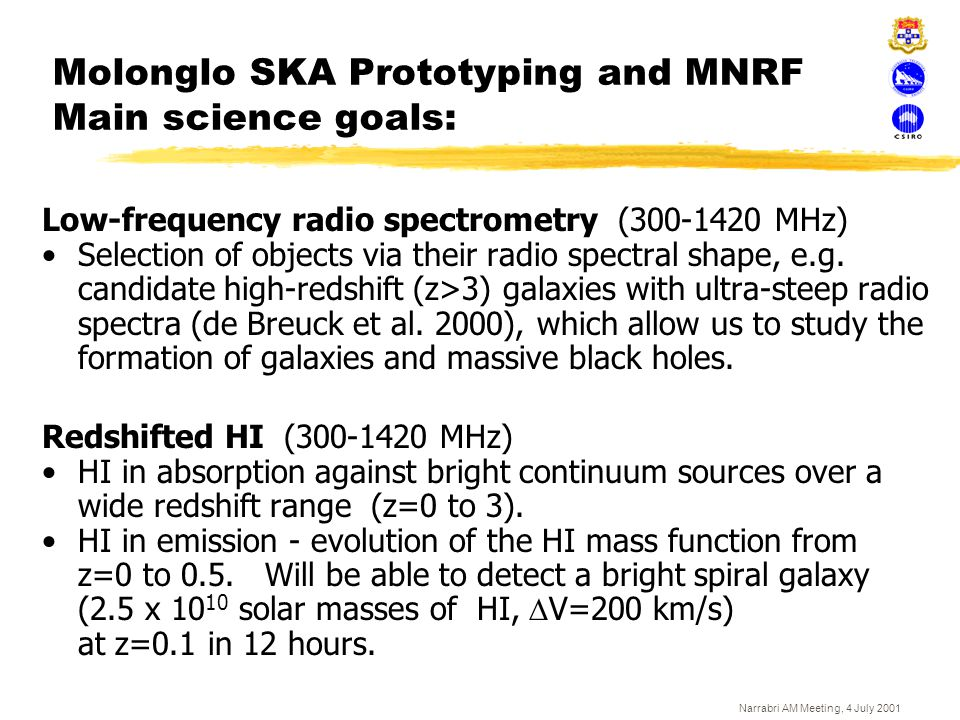 Molonglo SKA Prototyping and MNRF Main science goals: