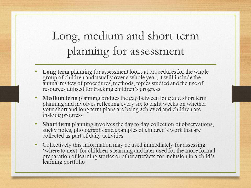 Long, medium and short term planning for assessment