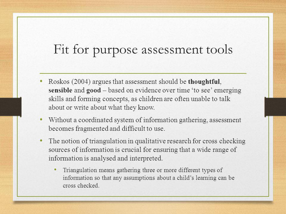 Fit for purpose assessment tools