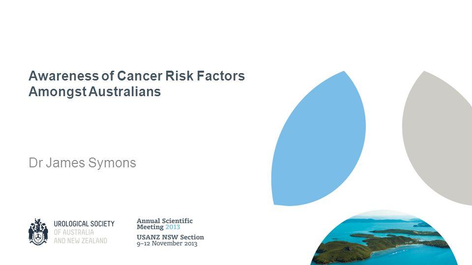Awareness of Cancer Risk Factors Amongst Australians