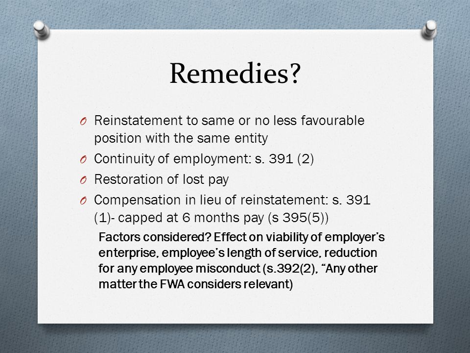 Remedies Reinstatement to same or no less favourable position with the same entity. Continuity of employment: s. 391 (2)