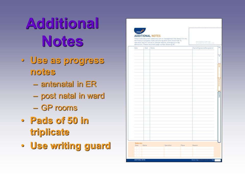 Additional Notes Use as progress notes Pads of 50 in triplicate