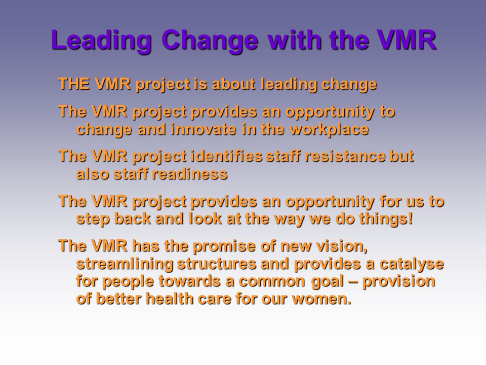 Leading Change with the VMR