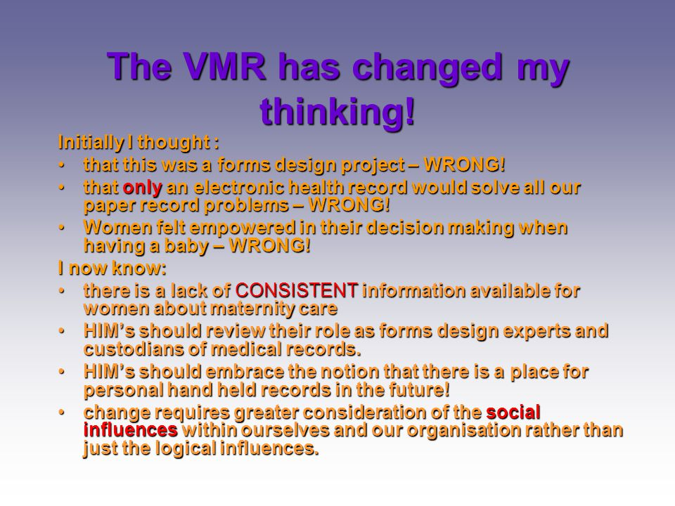 The VMR has changed my thinking!