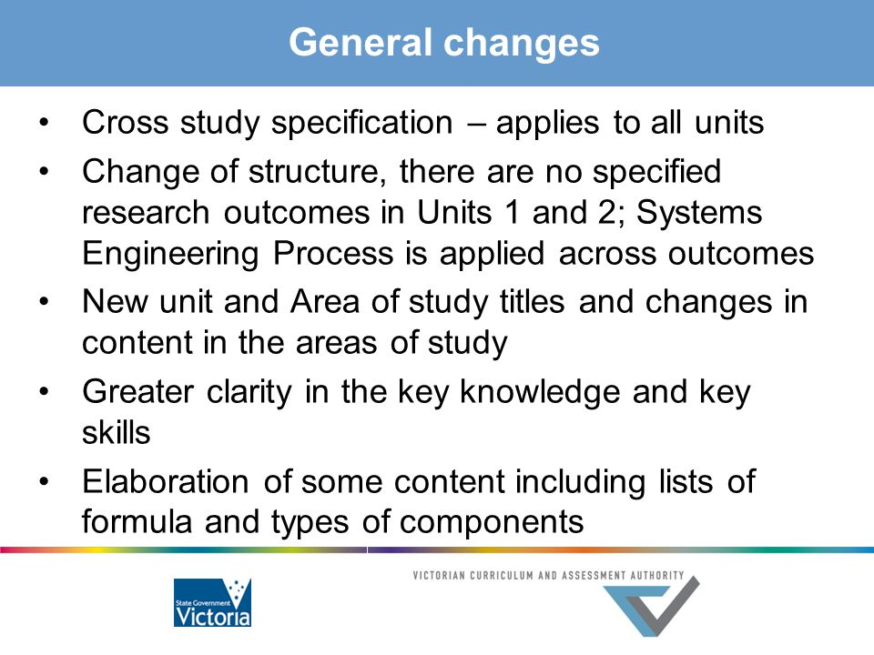 General changes Cross study specification – applies to all units