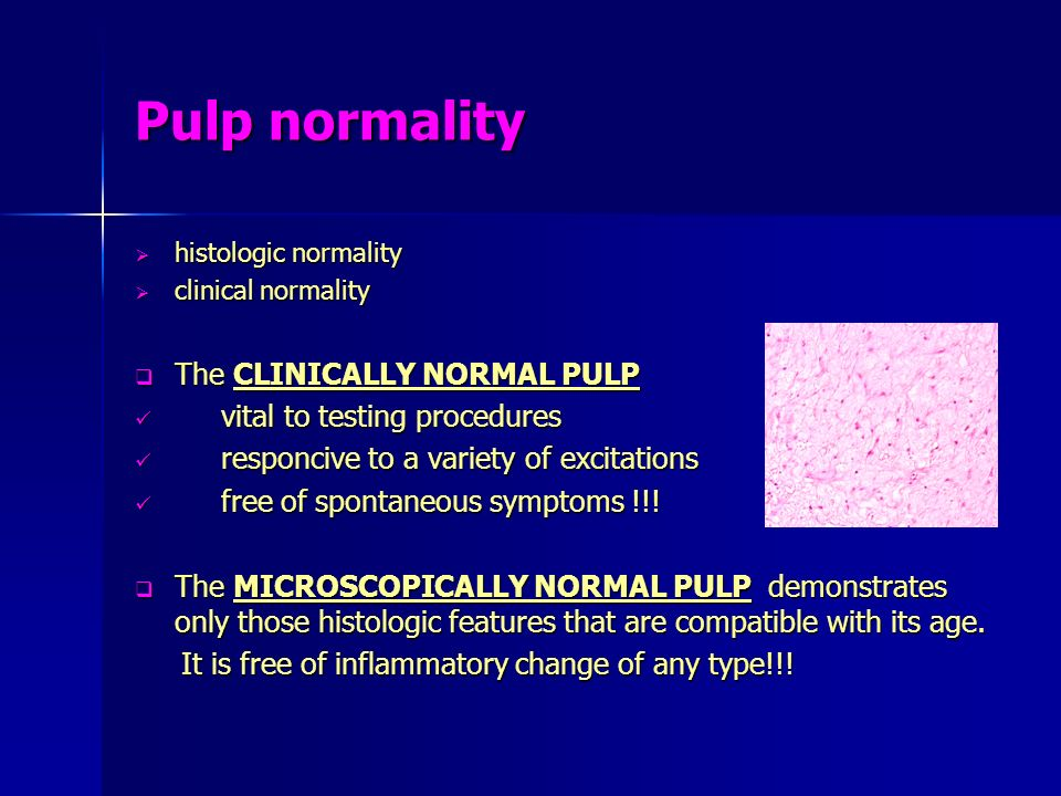 Pulp normality The CLINICALLY NORMAL PULP vital to testing procedures