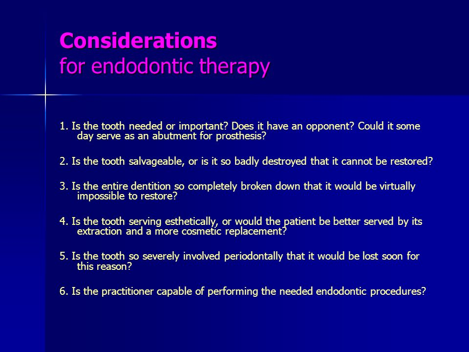 Considerations for endodontic therapy
