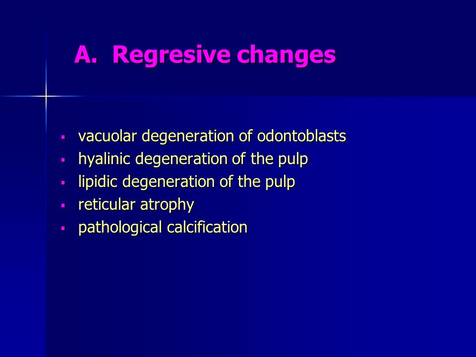 A. Regresive changes vacuolar degeneration of odontoblasts