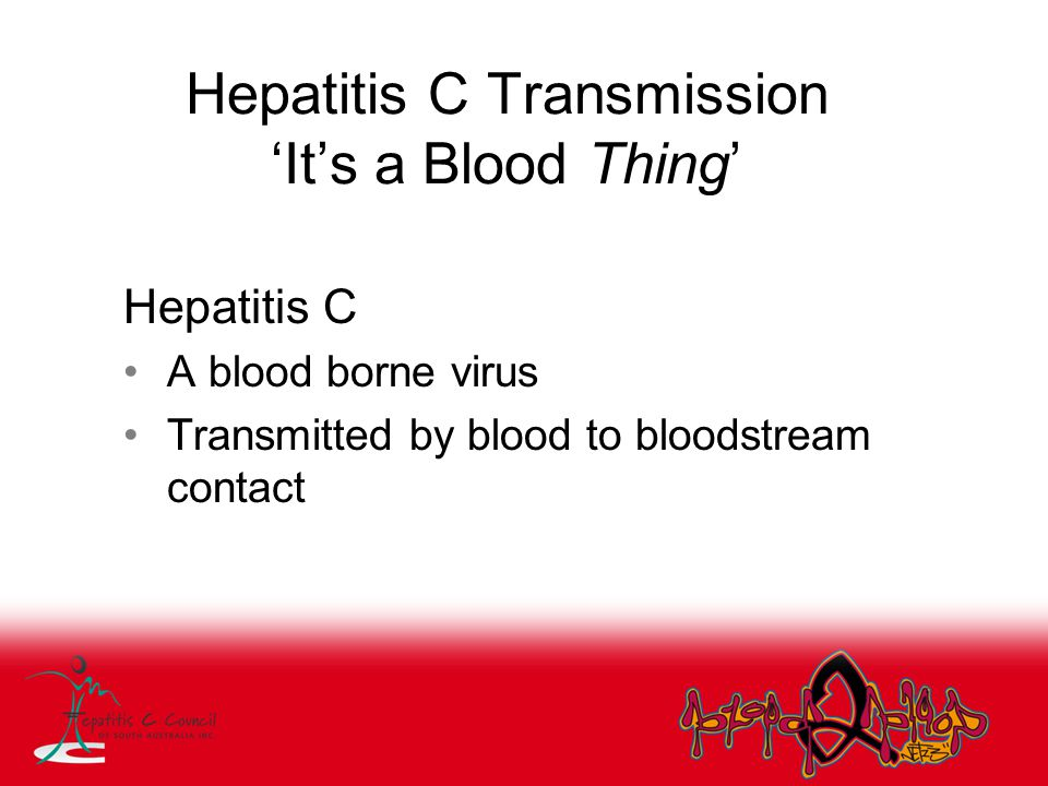 Hepatitis C Transmission 'It's a Blood Thing'