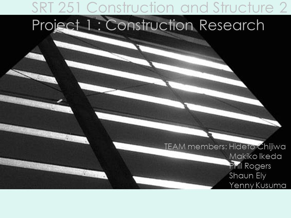 SRT 251 Construction and Structure 2 Project 1 : Construction Research