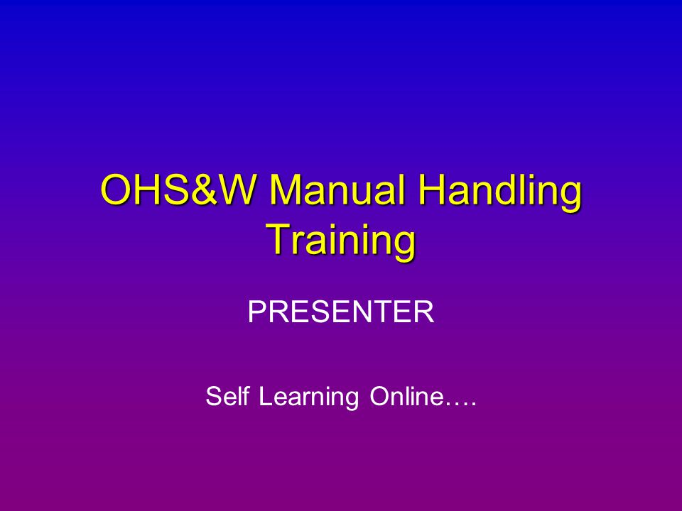 OHS&W Manual Handling Training