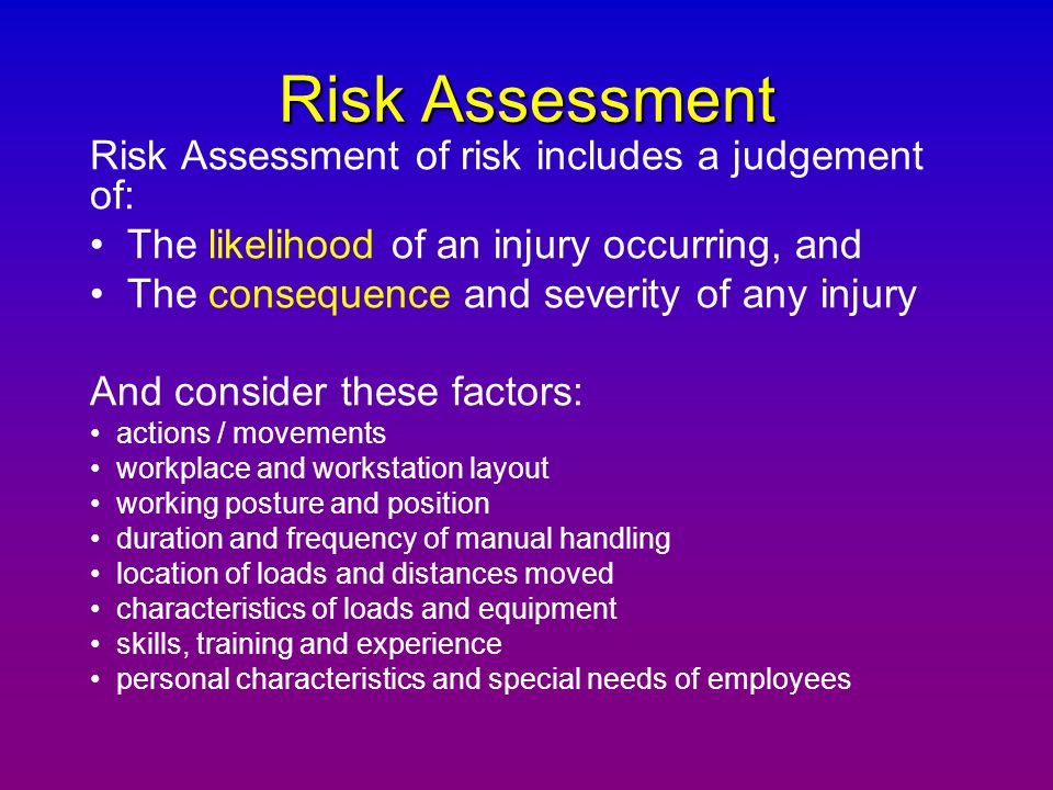 Risk Assessment Risk Assessment of risk includes a judgement of: