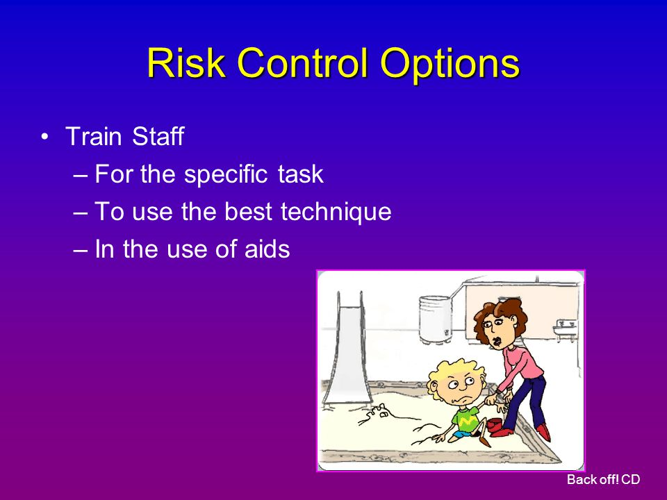 Risk Control Options Train Staff For the specific task