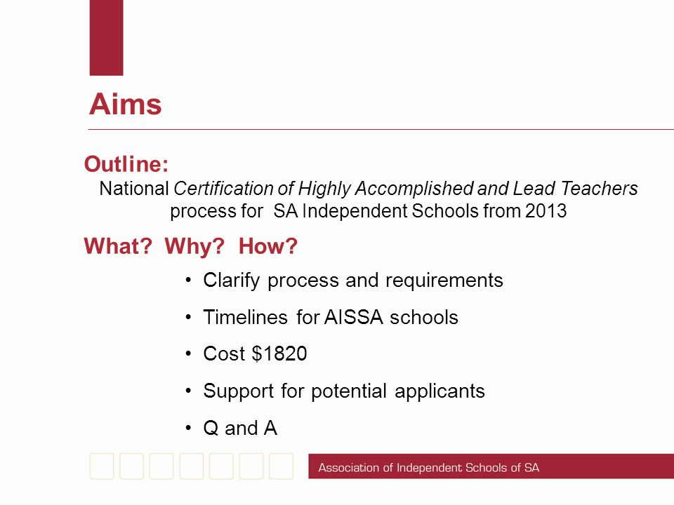 Aims Outline: What Why How Clarify process and requirements