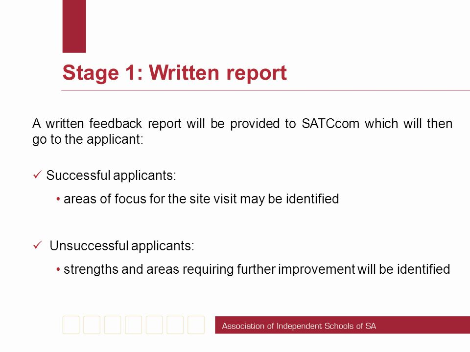 Stage 1: Written report A written feedback report will be provided to SATCcom which will then go to the applicant: