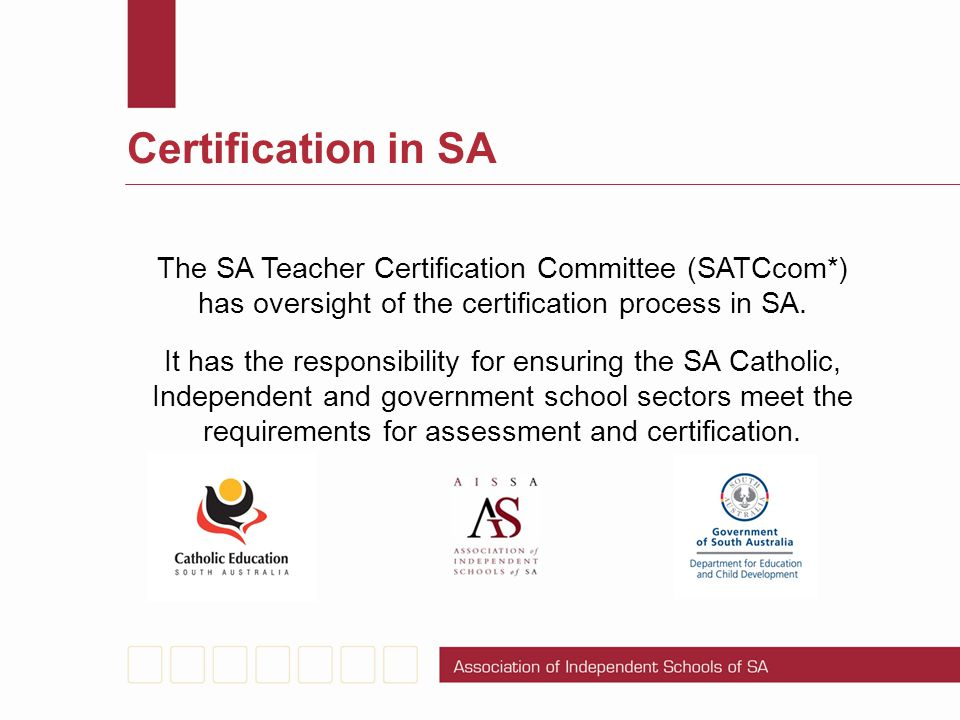 Certification in SA The SA Teacher Certification Committee (SATCcom*)