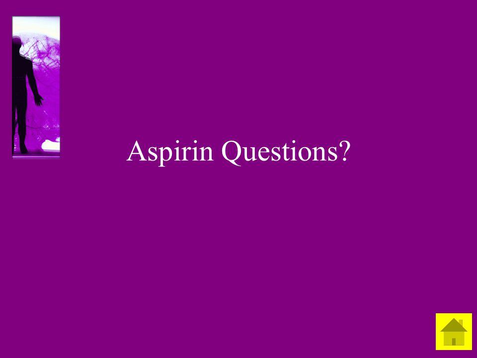 Aspirin Questions