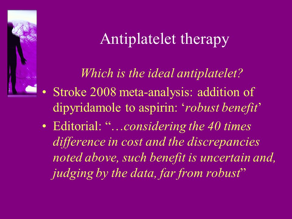 Which is the ideal antiplatelet