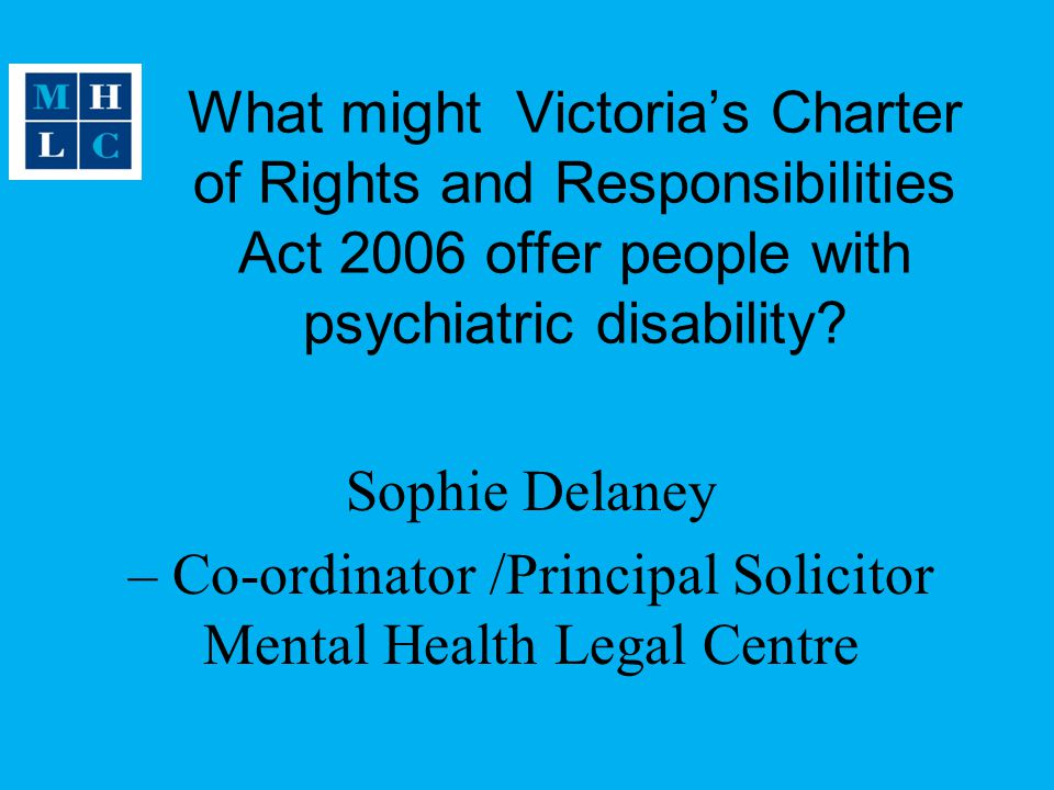 – Co-ordinator /Principal Solicitor Mental Health Legal Centre