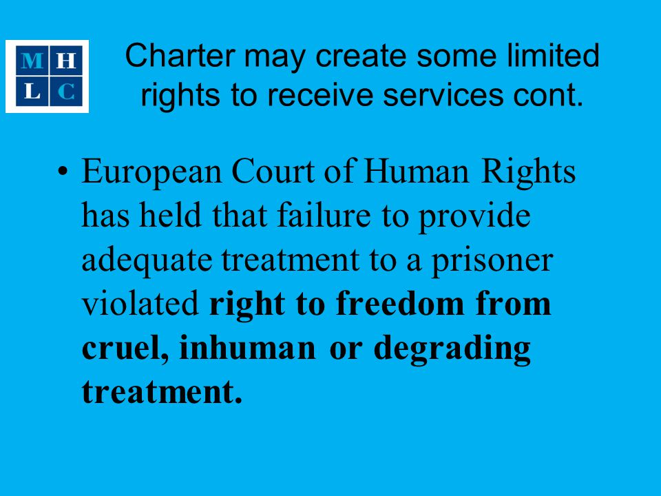 Charter may create some limited rights to receive services cont.