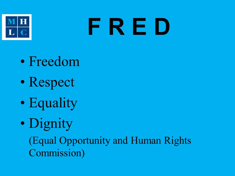 F R E D Freedom Respect Equality Dignity