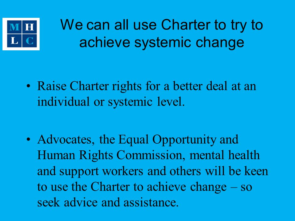 We can all use Charter to try to achieve systemic change