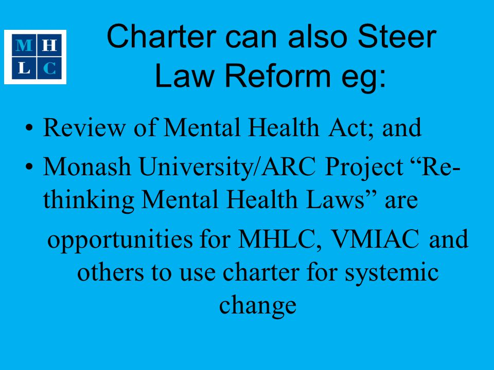 Charter can also Steer Law Reform eg: