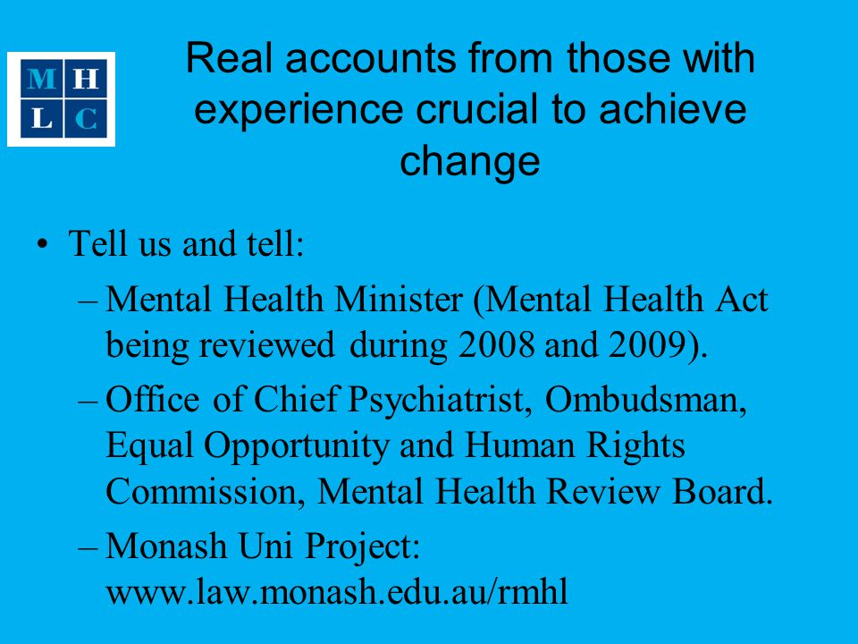 Real accounts from those with experience crucial to achieve change