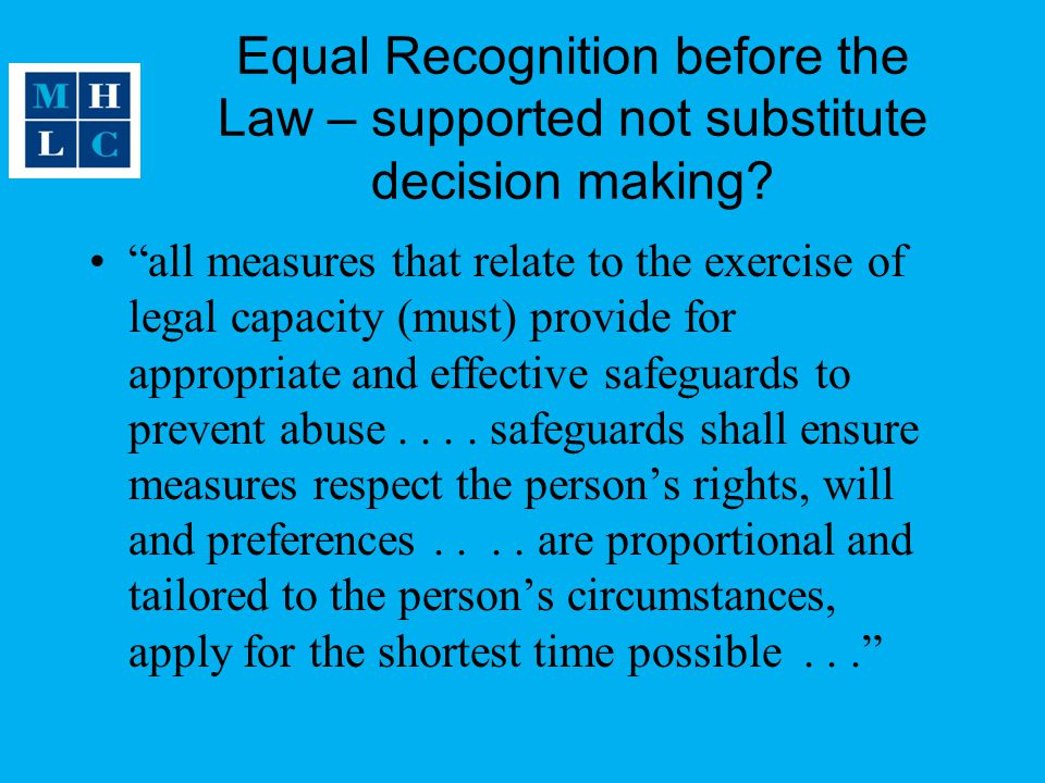 Equal Recognition before the Law – supported not substitute decision making