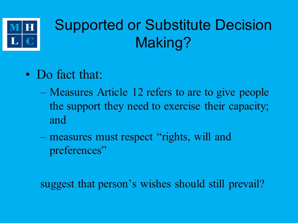Supported or Substitute Decision Making