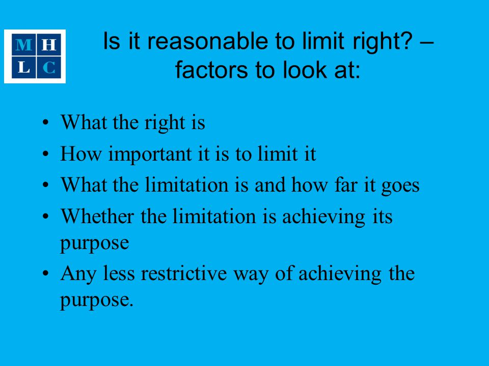 Is it reasonable to limit right – factors to look at: