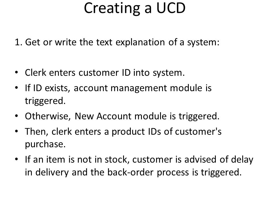 Creating a UCD 1. Get or write the text explanation of a system: