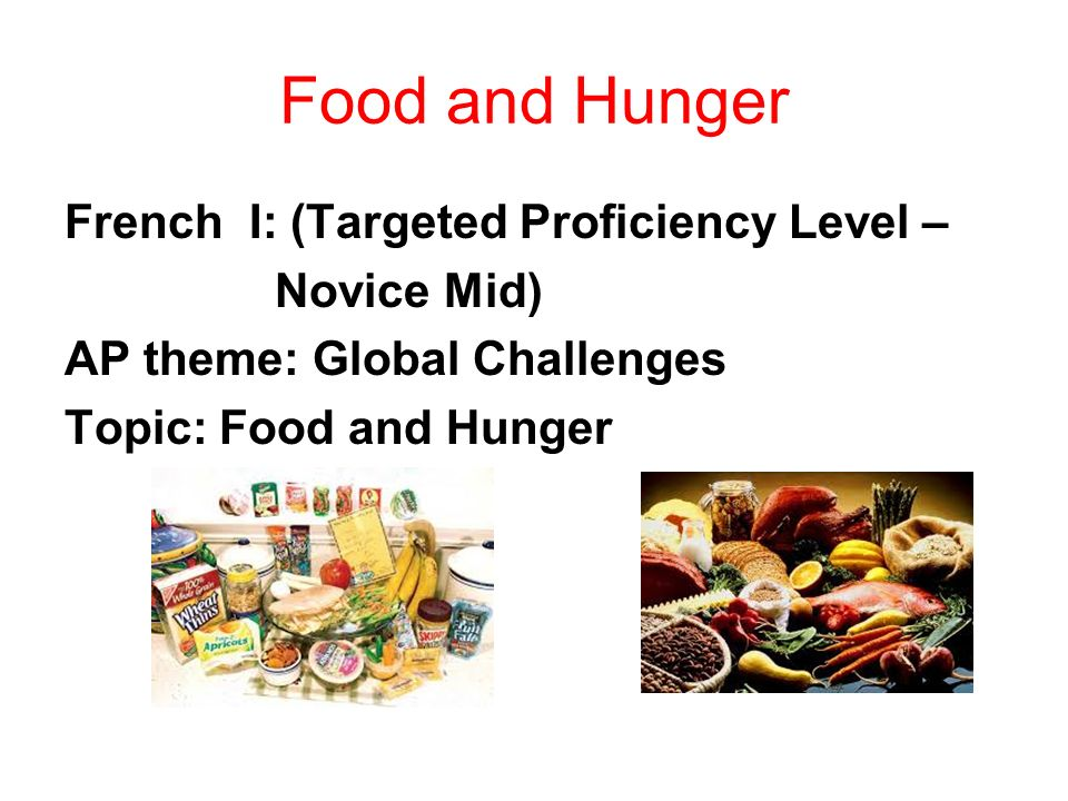 Food and Hunger French I: (Targeted Proficiency Level – Novice Mid)