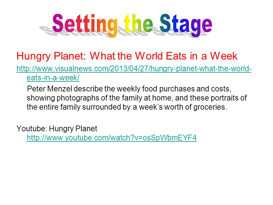 Setting the Stage Hungry Planet: What the World Eats in a Week